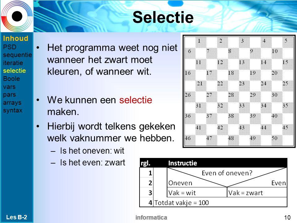 informatica Selectie Het programma weet nog niet wanneer het zwart moet kleuren, of wanneer wit.