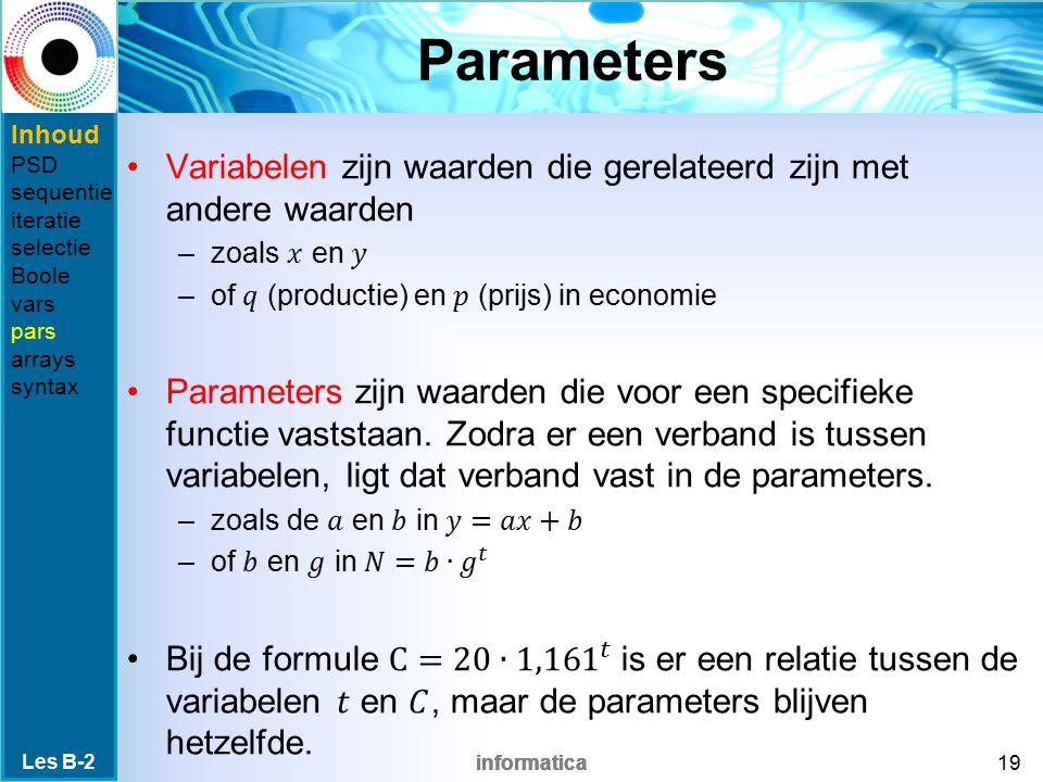 informatica Parameters Les B-2 19 Inhoud PSD sequentie iteratie selectie Boole vars pars arrays syntax