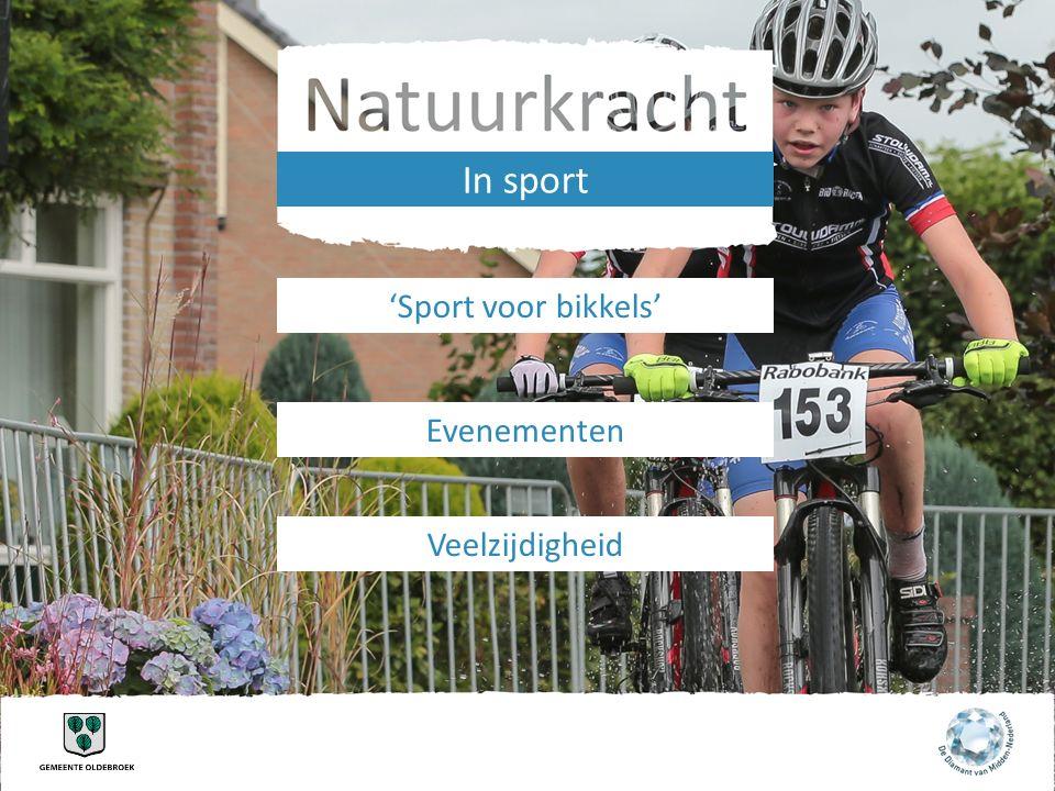 'Sport voor bikkels' Evenementen Veelzijdigheid In sport