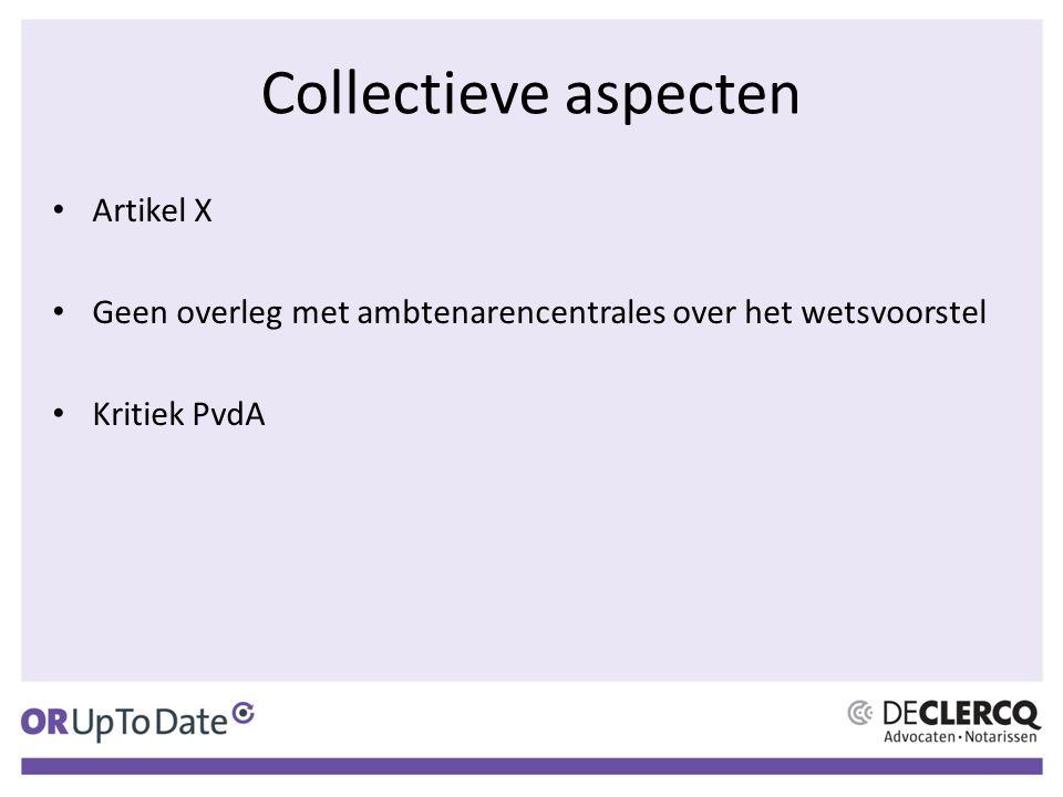 Collectieve aspecten Artikel X Geen overleg met ambtenarencentrales over het wetsvoorstel Kritiek PvdA