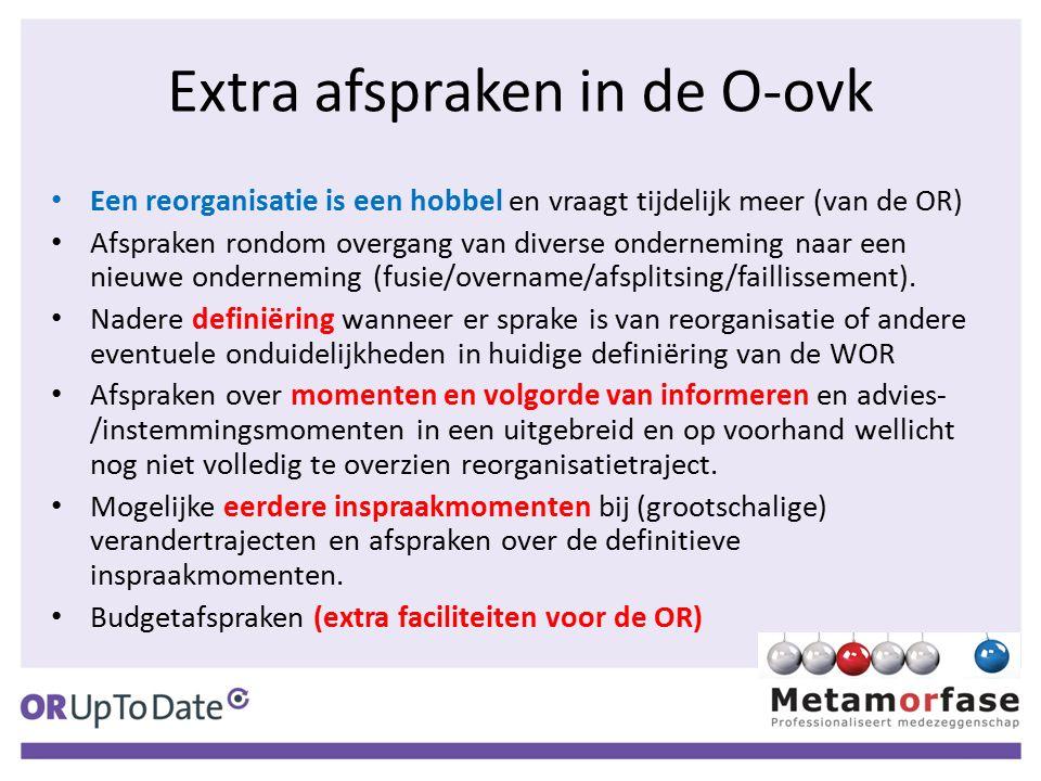 Extra afspraken in de O-ovk Een reorganisatie is een hobbel en vraagt tijdelijk meer (van de OR) Afspraken rondom overgang van diverse onderneming naar een nieuwe onderneming (fusie/overname/afsplitsing/faillissement).