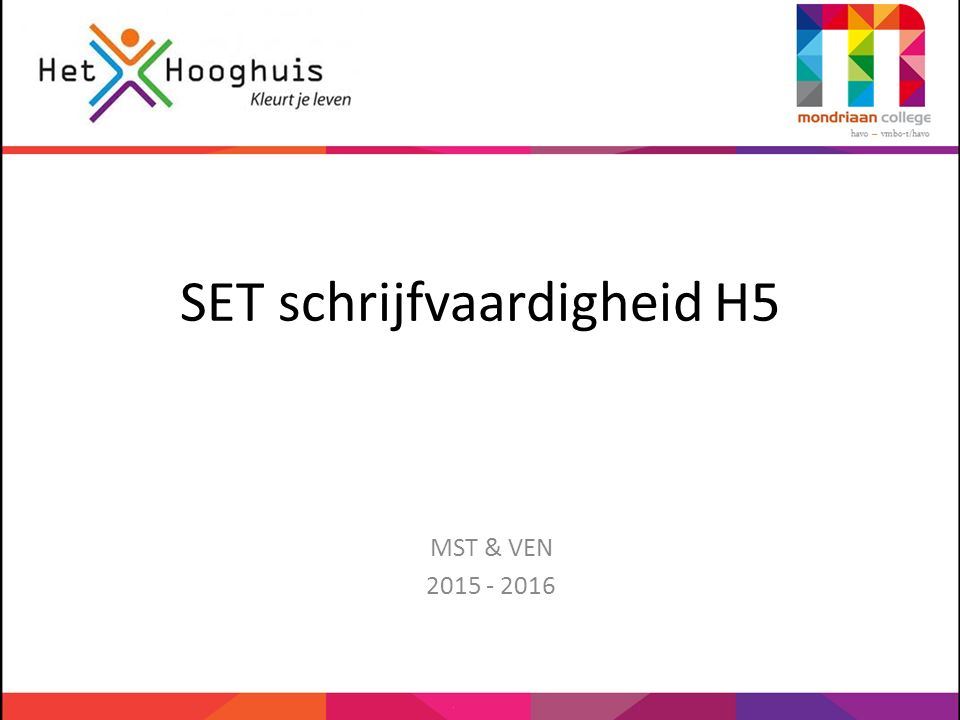 SET schrijfvaardigheid H5 MST & VEN 2015 - 2016