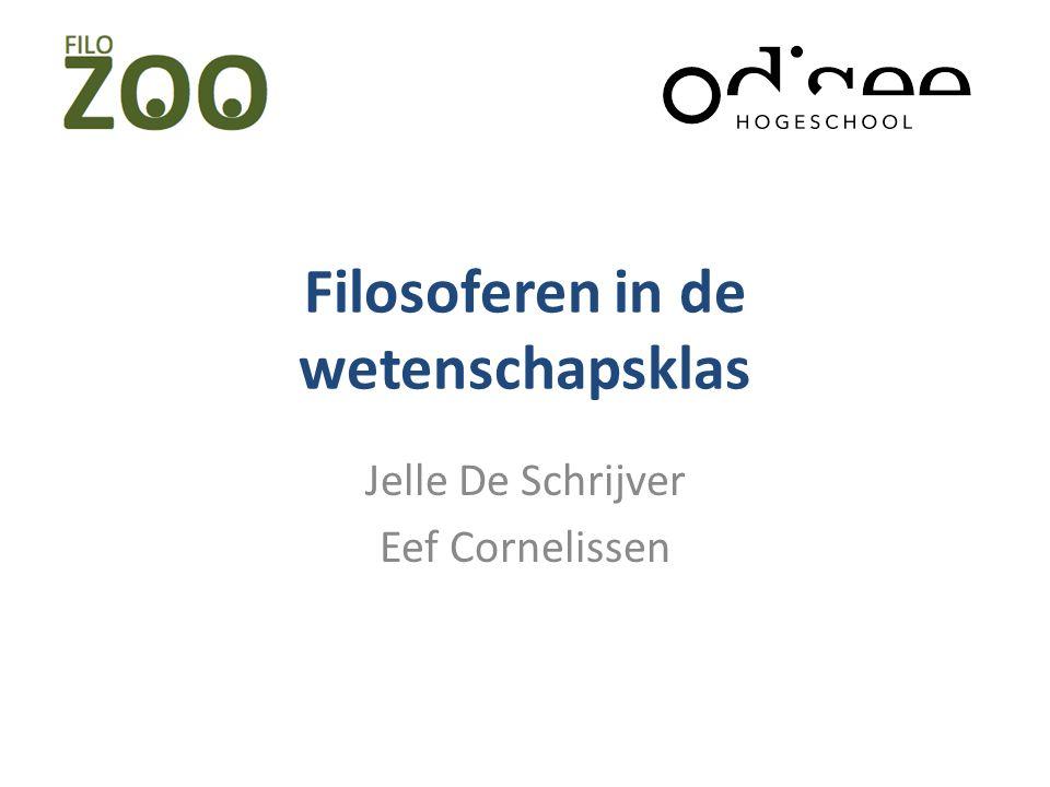 Filosoferen in de wetenschapsklas Jelle De Schrijver Eef Cornelissen