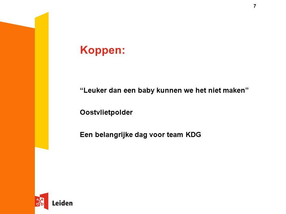7 Koppen: Leuker dan een baby kunnen we het niet maken Oostvlietpolder Een belangrijke dag voor team KDG