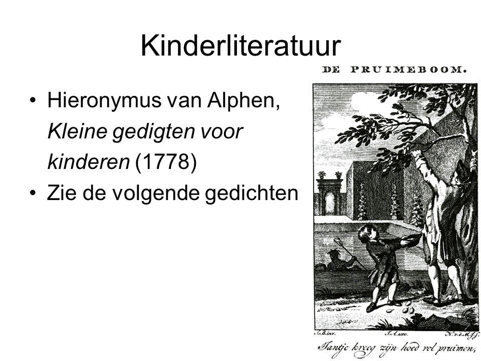 Kinderliteratuur Hieronymus van Alphen, Kleine gedigten voor kinderen (1778) Zie de volgende gedichten