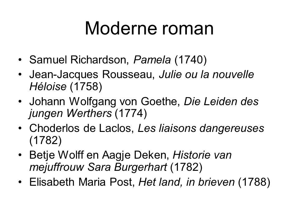 Moderne roman Samuel Richardson, Pamela (1740) Jean-Jacques Rousseau, Julie ou la nouvelle Héloise (1758) Johann Wolfgang von Goethe, Die Leiden des j