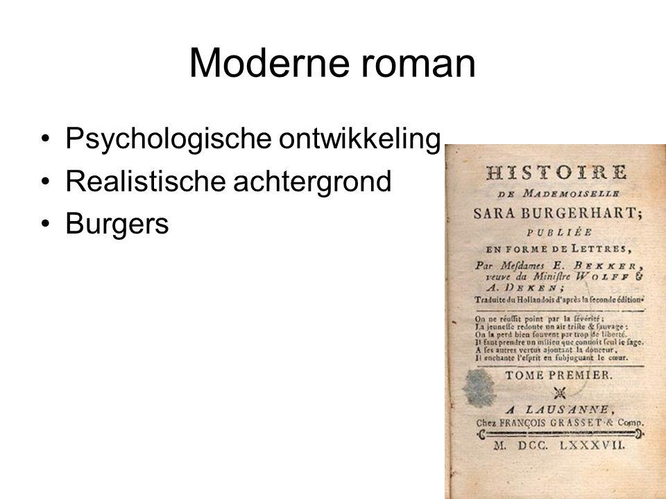 Moderne roman Psychologische ontwikkeling Realistische achtergrond Burgers