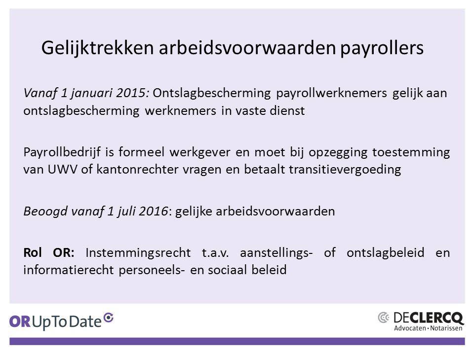 Gelijktrekken arbeidsvoorwaarden payrollers Vanaf 1 januari 2015: Ontslagbescherming payrollwerknemers gelijk aan ontslagbescherming werknemers in vas
