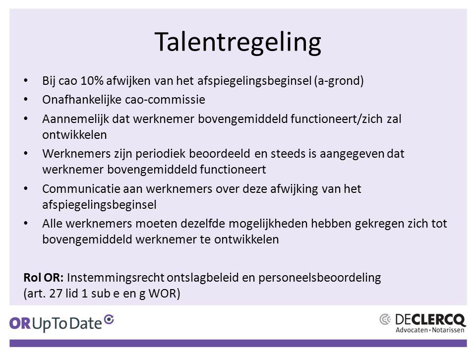 Talentregeling Bij cao 10% afwijken van het afspiegelingsbeginsel (a-grond) Onafhankelijke cao-commissie Aannemelijk dat werknemer bovengemiddeld func