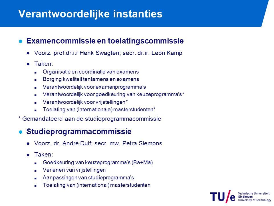 Verantwoordelijke instanties ●Examencommissie en toelatingscommissie ●Voorz.