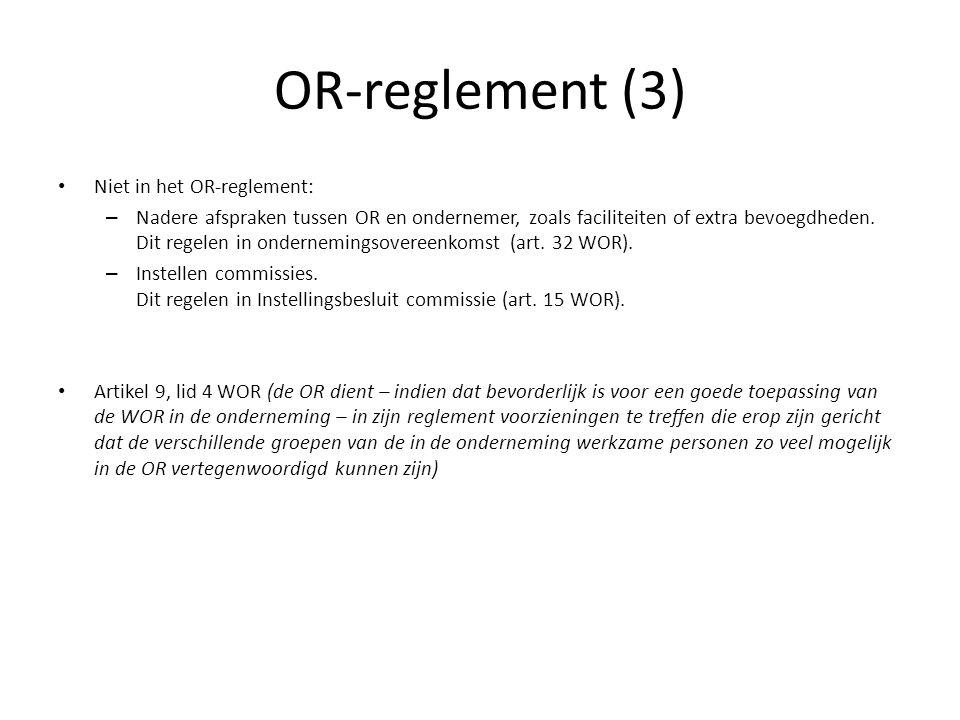 Niet in het OR-reglement: – Nadere afspraken tussen OR en ondernemer, zoals faciliteiten of extra bevoegdheden. Dit regelen in ondernemingsovereenkoms