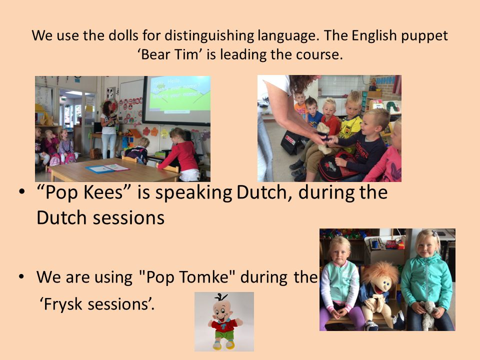 Assurance in language policy, puppets are included in all themes through the year.