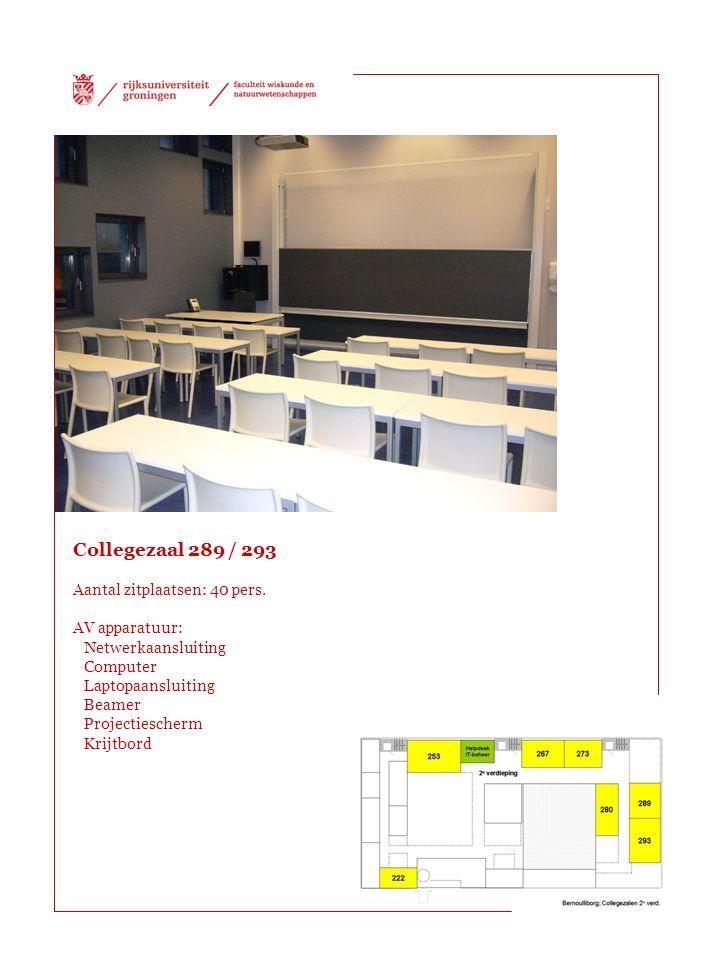 Collegezaal 289 / 293 Aantal zitplaatsen: 40 pers.