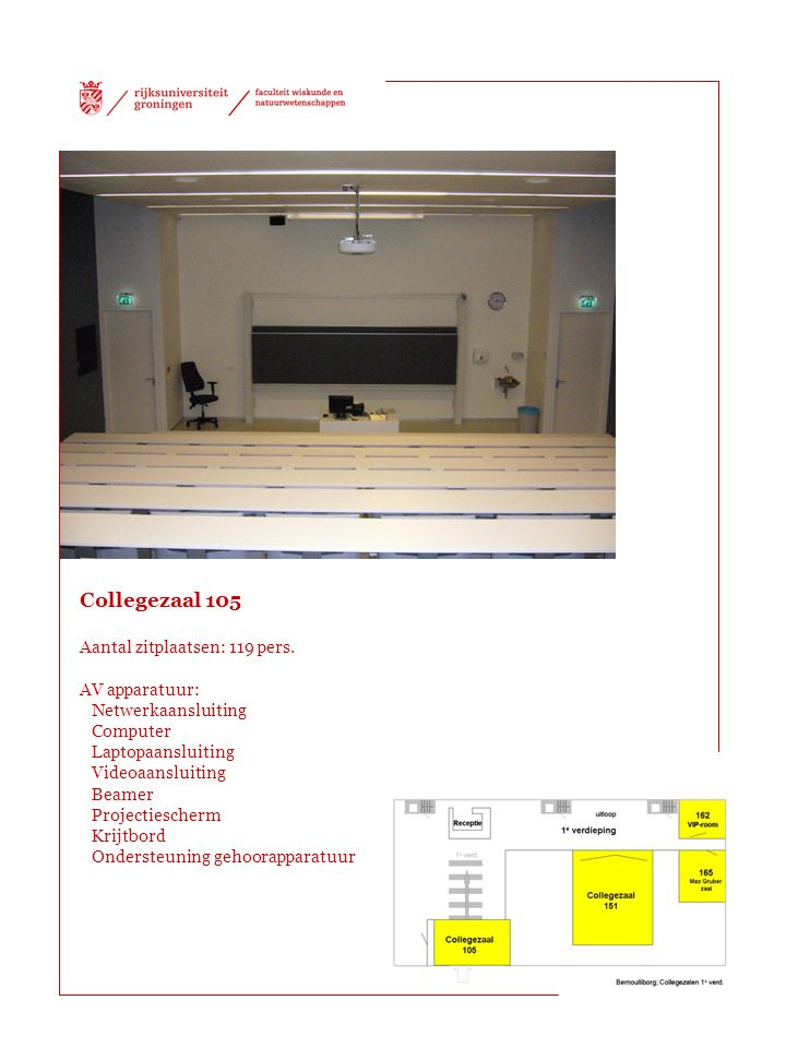 Collegezaal 105 Aantal zitplaatsen: 119 pers.