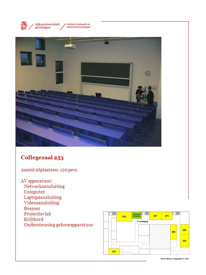 Collegezaal 253 Aantal zitplaatsen: 120 pers.
