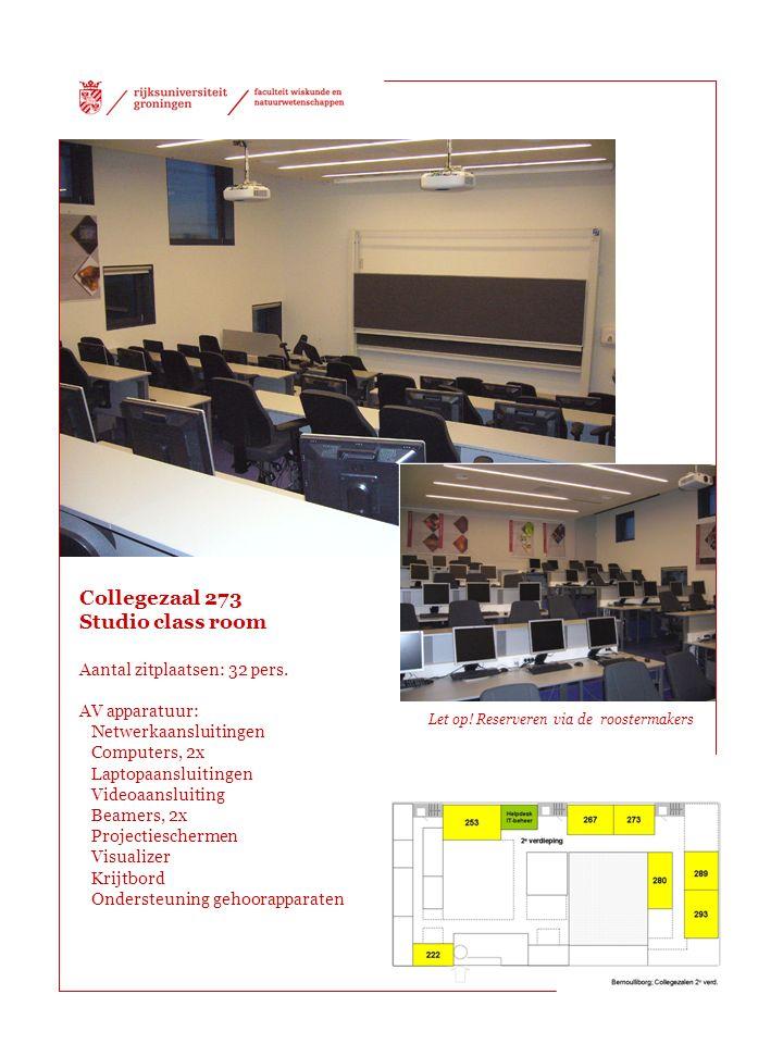 Collegezaal 273 Studio class room Aantal zitplaatsen: 32 pers.