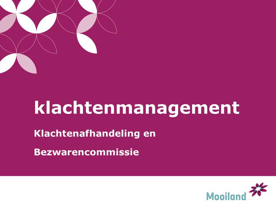 klachtenmanagement Klachtenafhandeling en Bezwarencommissie