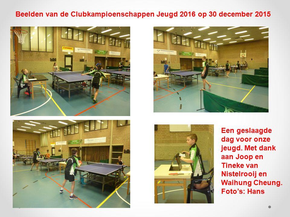 Beelden van de Clubkampioenschappen Jeugd 2016 op 30 december 2015 Een geslaagde dag voor onze jeugd. Met dank aan Joop en Tineke van Nistelrooij en W