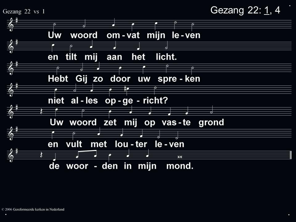 ... Gezang 22: 1, 4