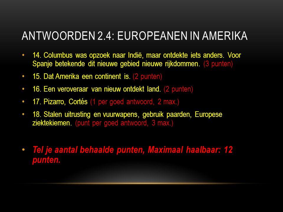ANTWOORDEN 2.4: EUROPEANEN IN AMERIKA 14.