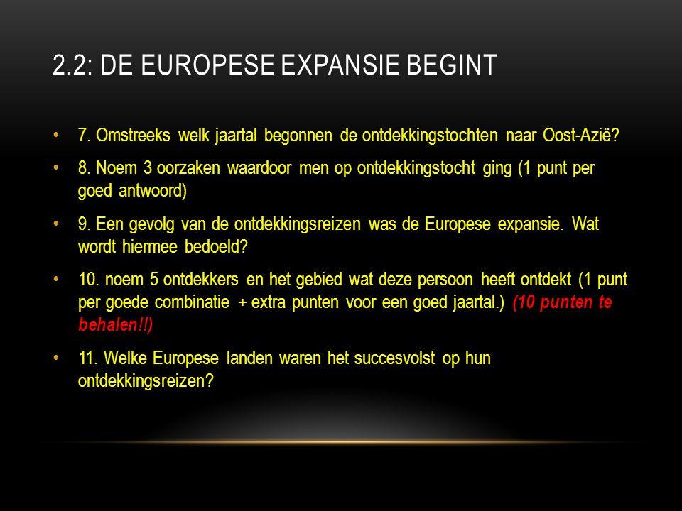 2.2: DE EUROPESE EXPANSIE BEGINT 7.