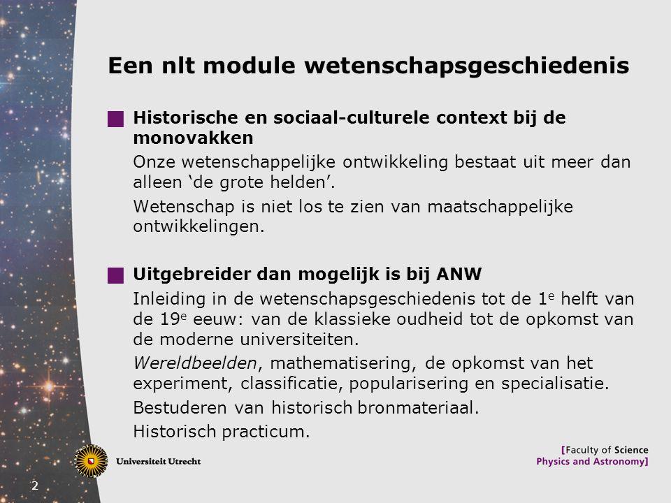 2 Een nlt module wetenschapsgeschiedenis  Historische en sociaal-culturele context bij de monovakken Onze wetenschappelijke ontwikkeling bestaat uit