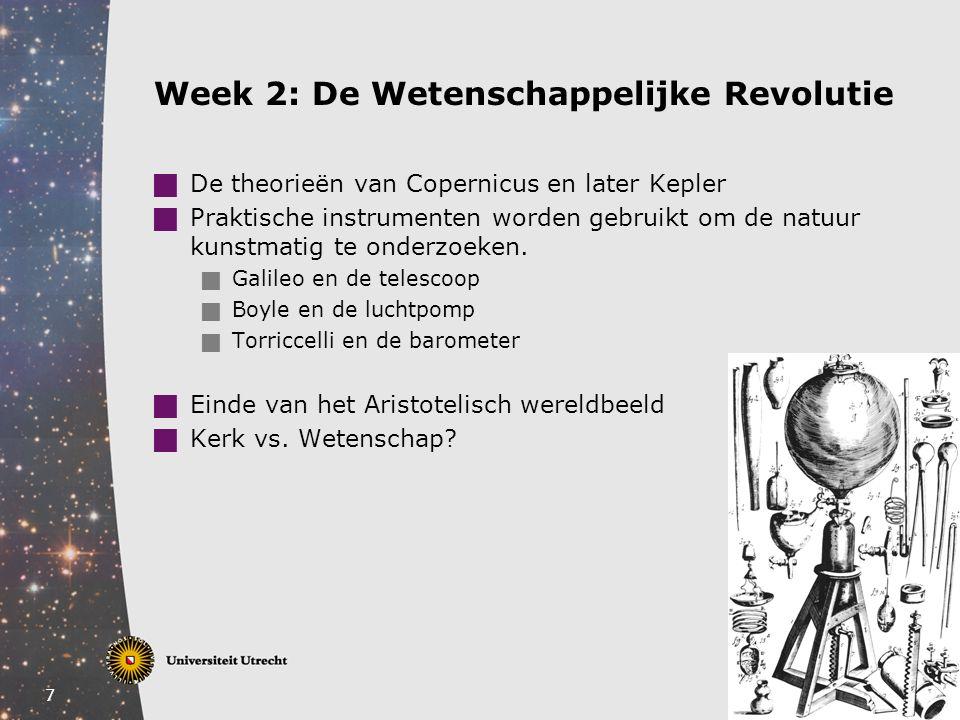 8 Week 2 & 3: Het experiment en het mechanische wereldbeeld  Mathematisering en mechanisering van de natuurwetenschappen  Theorieën die de natuur wiskundig beschrijven  Gebeurtenissen zijn causale reacties van deeltjes  De waarde van het experiment  Reproduceerbaar  Kunstmatige omgeving  Autoriteit bepaald door getuigen: opkomst van Societies  Historisch practicum  Primair bronmateriaal  Galilei's Discorsi (1638)  Teksten van Descartes en Newton
