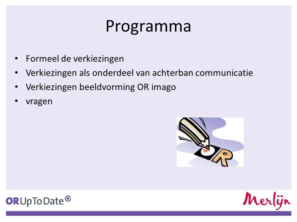 Programma Formeel de verkiezingen Verkiezingen als onderdeel van achterban communicatie Verkiezingen beeldvorming OR imago vragen