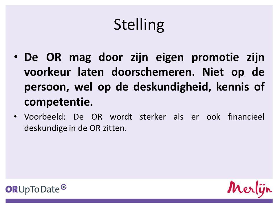 Stelling De OR mag door zijn eigen promotie zijn voorkeur laten doorschemeren.