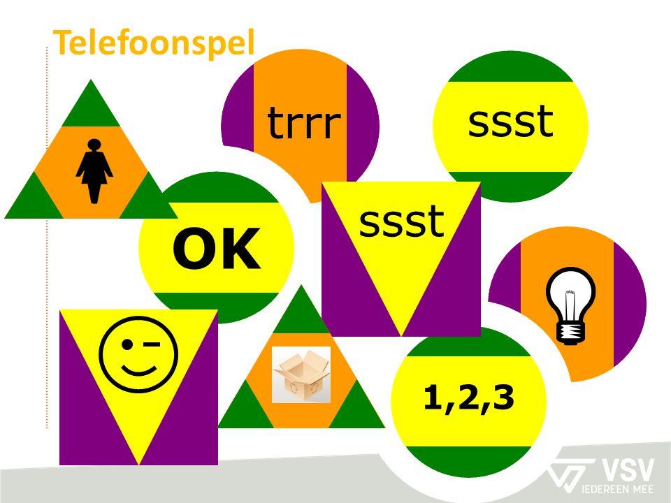 ssst trrr OK 1,2,3 ssst Telefoonspel
