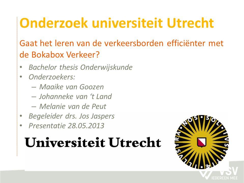 Onderzoek universiteit Utrecht Bachelor thesis Onderwijskunde Onderzoekers: – Maaike van Goozen – Johanneke van 't Land – Melanie van de Peut Begeleider drs.