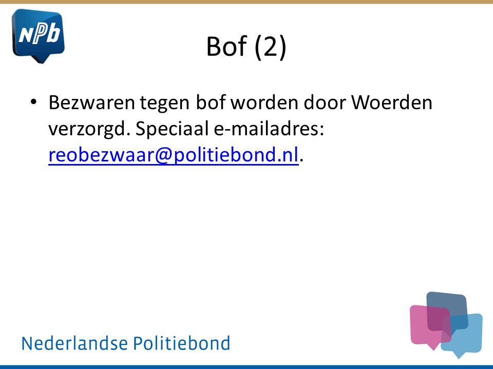 Bof (2) Bezwaren tegen bof worden door Woerden verzorgd. Speciaal e-mailadres: reobezwaar@politiebond.nl. reobezwaar@politiebond.nl