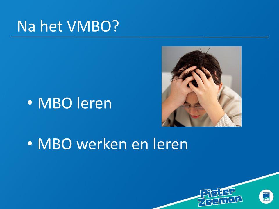 Na het VMBO MBO leren MBO werken en leren