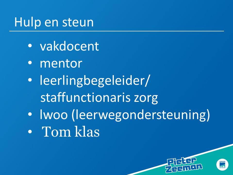 Hulp en steun vakdocent mentor leerlingbegeleider/ staffunctionaris zorg lwoo (leerwegondersteuning) Tom klas Stand zorg : SOVA/FRT/TOM-klas/ Huiswerk-klas vertrouwenspersoon/protocollen/geestelijke-lichamelijke gezondheidszorg Challengeday pesten Social media