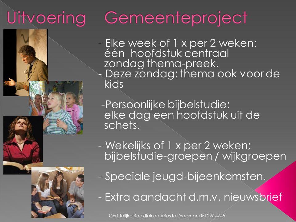 Christelijke Boektiek de Vries te Drachten 0512 514745 - Elke week of 1 x per 2 weken: één hoofdstuk centraal zondag thema-preek. - Deze zondag: thema