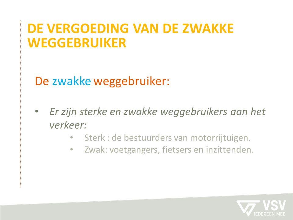 De zwakke weggebruiker: Er zijn sterke en zwakke weggebruikers aan het verkeer: Sterk : de bestuurders van motorrijtuigen. Zwak: voetgangers, fietsers