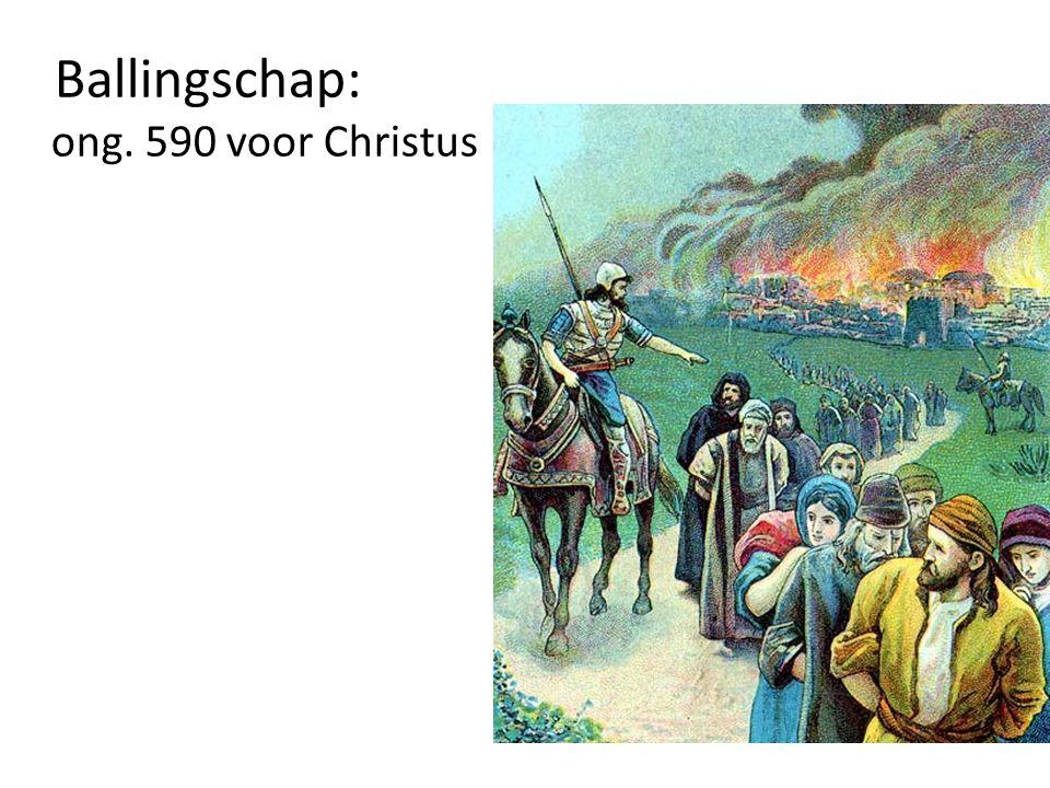 Ballingschap: ong. 590 voor Christus
