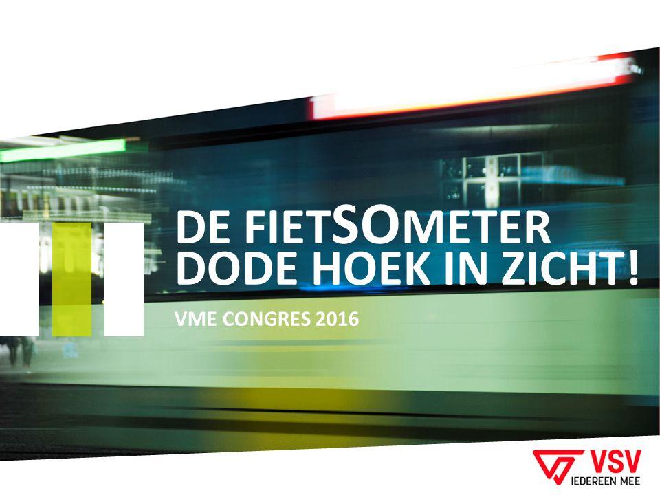 DE FIET SO METER DODE HOEK IN ZICHT! VME CONGRES 2016
