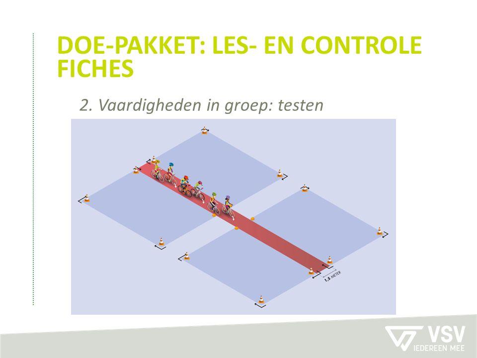 DOE-PAKKET: LES- EN CONTROLE FICHES 2. Vaardigheden in groep: testen