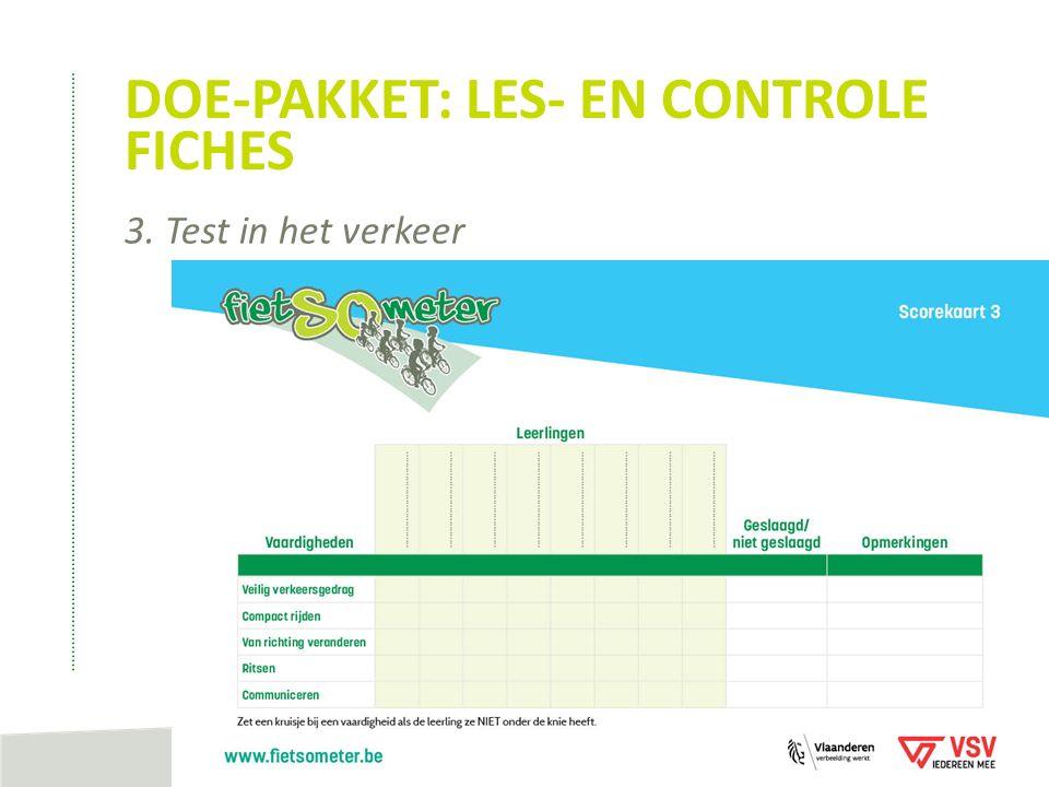 DOE-PAKKET: LES- EN CONTROLE FICHES 3. Test in het verkeer