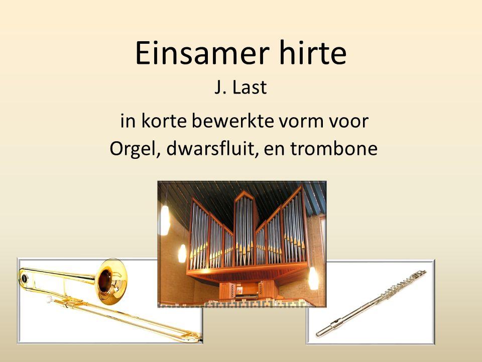 Einsamer hirte J. Last in korte bewerkte vorm voor Orgel, dwarsfluit, en trombone