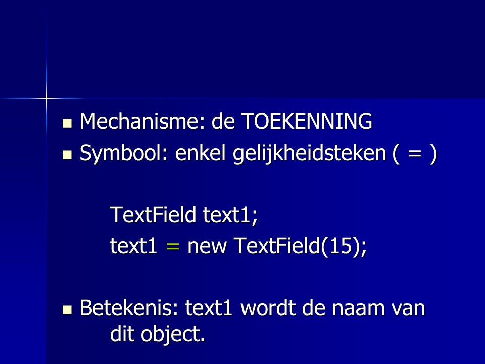 Gevolg: Als je in een programma een object wil gebruiken, dan ga je zijn naam (referentie) schrijven in de dotnotatie.