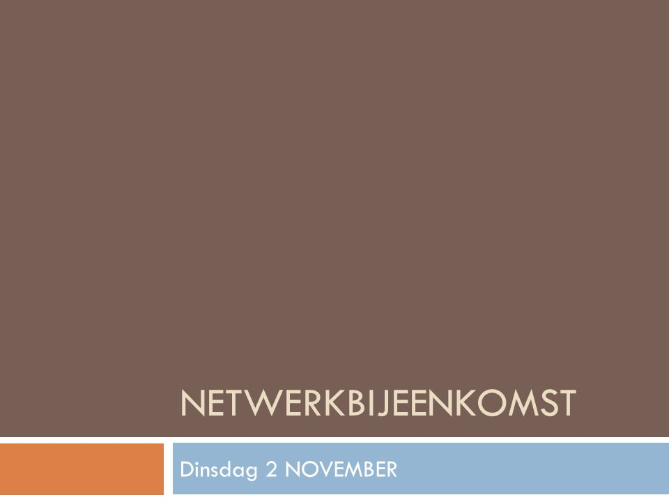 NETWERKBIJEENKOMST Dinsdag 2 NOVEMBER