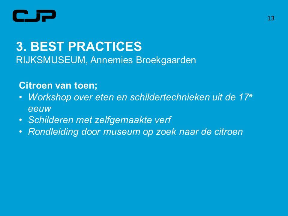 13 3. BEST PRACTICES RIJKSMUSEUM, Annemies Broekgaarden Citroen van toen; Workshop over eten en schildertechnieken uit de 17 e eeuw Schilderen met zel