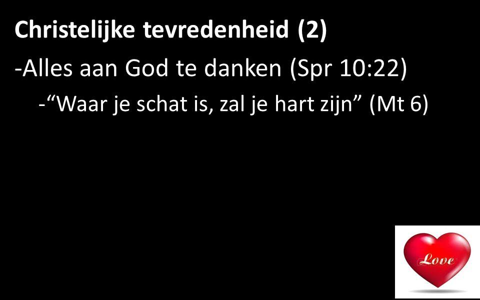 Christelijke tevredenheid (2) -Alles aan God te danken (Spr 10:22) - Waar je schat is, zal je hart zijn (Mt 6) 8
