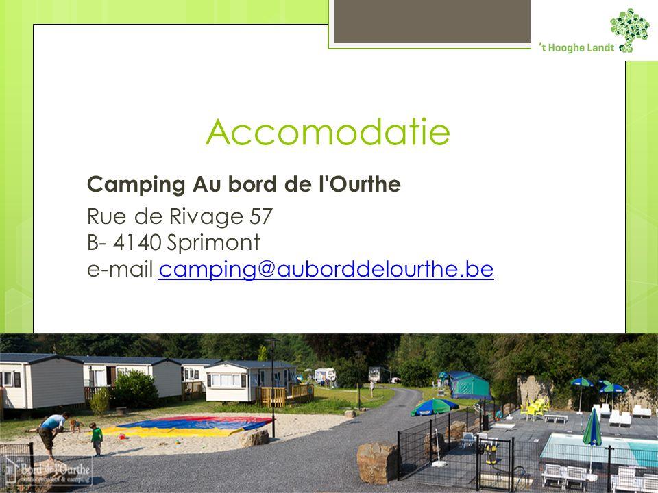 Accomodatie Camping Au bord de l Ourthe Rue de Rivage 57 B- 4140 Sprimont e-mail camping@auborddelourthe.becamping@auborddelourthe.be