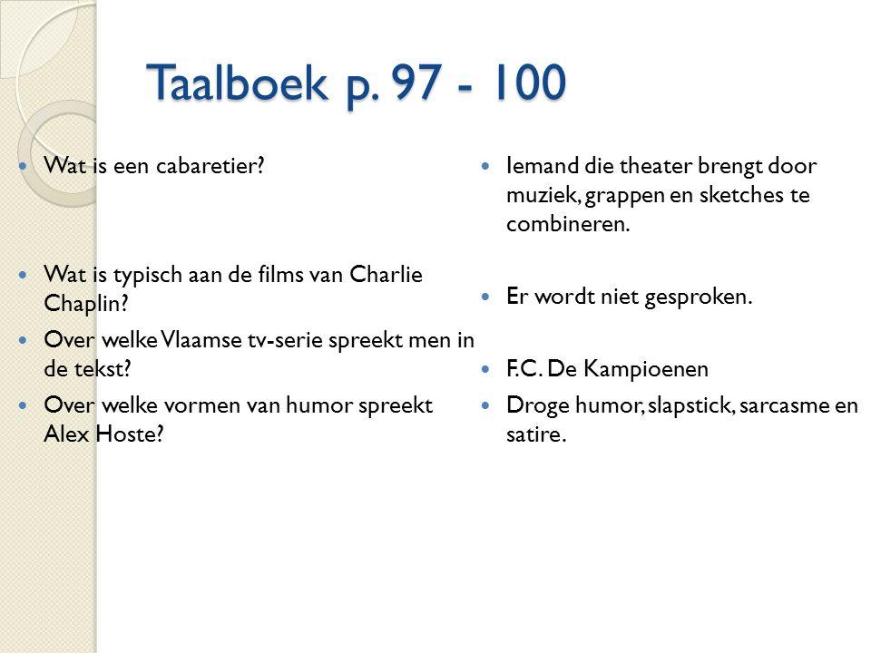 Taalboek p.97 - 100 Wat is een cabaretier. Wat is typisch aan de films van Charlie Chaplin.