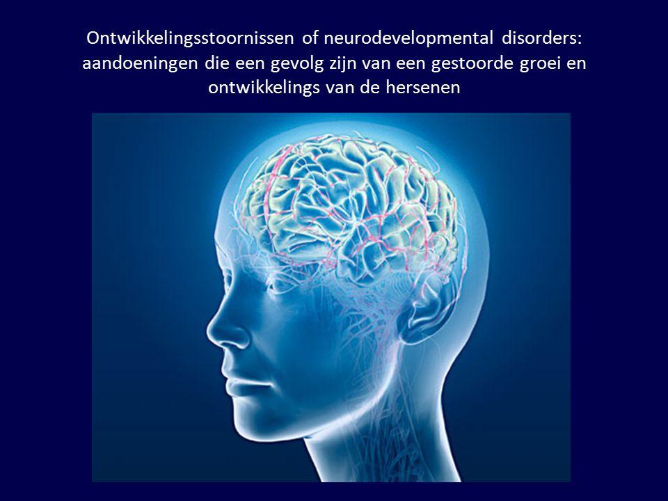 Ontwikkelingsstoornissen of neurodevelopmental disorders: aandoeningen die een gevolg zijn van een gestoorde groei en ontwikkelings van de hersenen