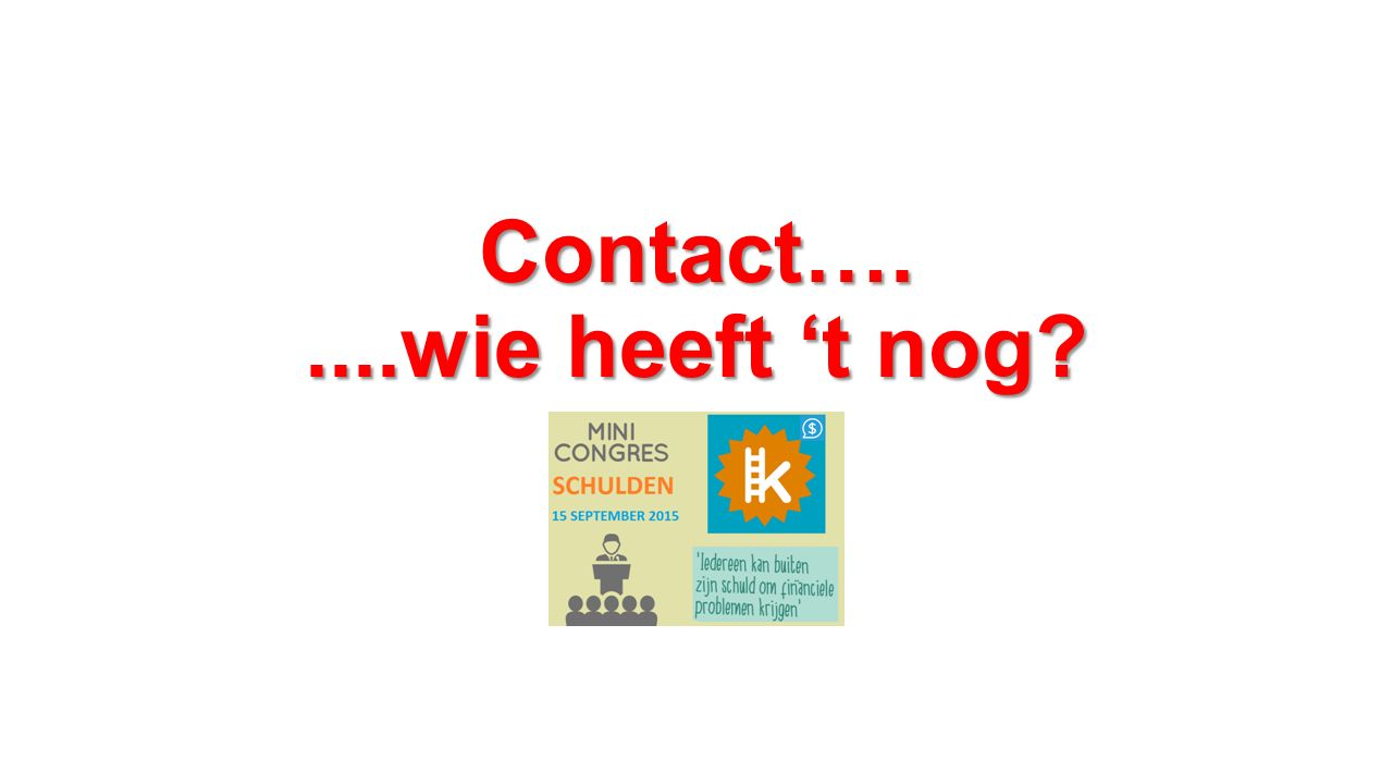 Contact….....wie heeft 't nog?