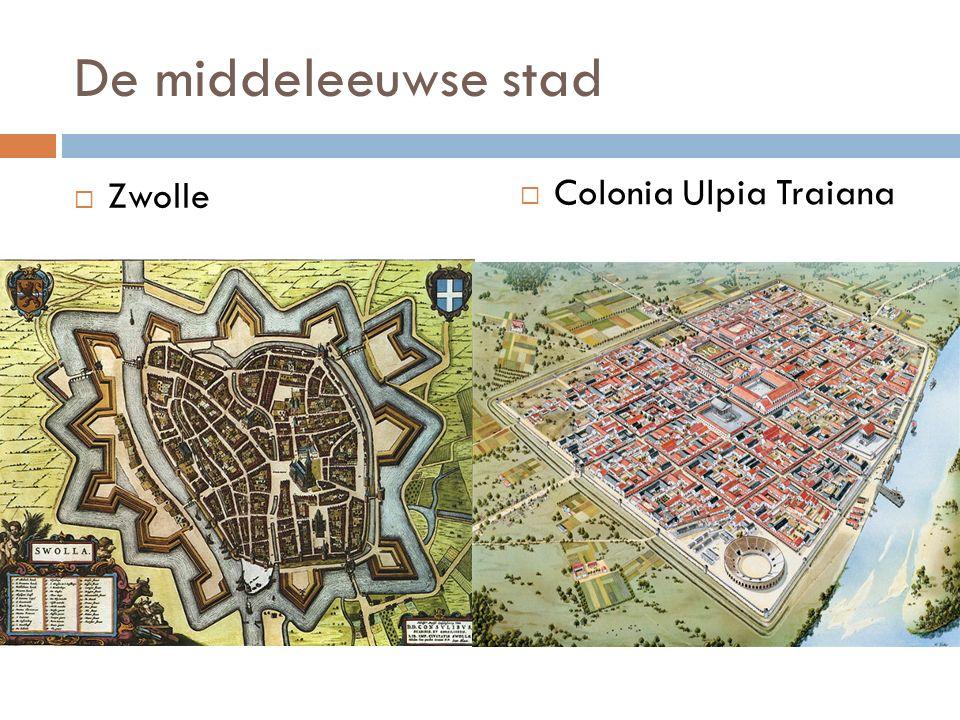 De middeleeuwse stad  Zwolle  Colonia Ulpia Traiana